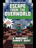 Escape from the Overworld: An Unofficial Overworld Adventure, Book One