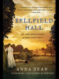 Bellfield Hall: Or, the Deductions of Miss Dido Kent