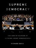 Supreme Democracy: The End of Elitism in Supreme Court Nominations