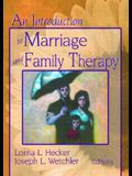 An Introduction to Marriage and Family Therapy (Haworth Marriage and the Family)
