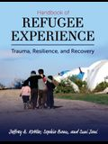 Handbook of Refugee Experience: Trauma, Resilience, and Recovery