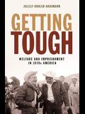 Getting Tough: Welfare and Imprisonment in 1970s America