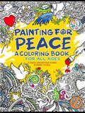 Painting for Peace - A Coloring Book for All Ages