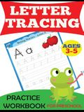 Letter Tracing Practice Workbook: For Preschool, Ages 3-5