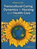 Transcultural Caring Dynamics in Nursing and Health Care, Second Edition