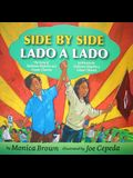 Side by Side/Lado a Lado: The Story of Dolores Huerta and Cesar Chavez/La Historia de Dolores Huerta Y Cesar Chavez (Bilingual Spanish-English C
