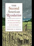The Second American Revolution: The Civil War-Era Struggle Over Cuba and the Rebirth of the American Republic