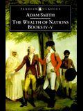 The Wealth of Nations: Books IV-V