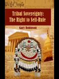 Tribal Sovereignty: The Right to Self-Rule