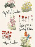 My Wild Garden: Notes from a Writer's Eden
