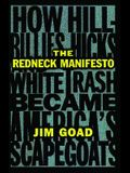 The Redneck Manifesto: How Hillbillies Hicks and White Trash Becames America's Scapegoats