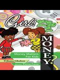 Girl, WHAT you gonna DO with your MONEY? Money Matters for Kids