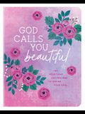 God Calls You Beautiful: 180 Devotions and Prayers to Inspire Your Soul