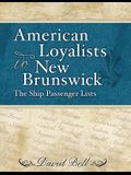 American Loyalists to New Brunswick: The Ship Passenger Lists