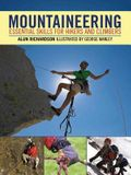 Mountaineering: Essential Skills for Hikers and Climbers