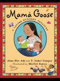 Mama Goose: A Latino Nursery Treasury/Un Tesoro de Rimas Infantiles