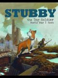 Stubby the Dog Soldier: World War I Hero