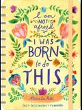 Meera Lee Patel 2021 - 2022 On-The-Go Weekly Planner: I Am Not Afraid. I Was Born to Do This.