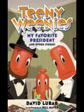 Teeny Weenies: My Favorite President: And Other Stories