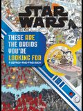 Star Wars Search and Find: These Are the Droids You're Looking for