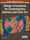 Design Innovations for Contemporary Interiors and Civic Art