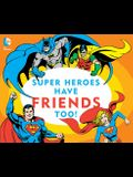 Super Heroes Have Friends Too!, 13