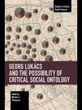 Georg Lukács and the Possibility of Critical Social Ontology