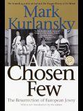A Chosen Few: The Resurrection of European Jewry
