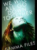 We Will All Go Down Together: Stories of the Five-Family Coven
