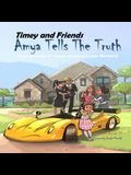 Timey and Friends Amya Tells the Truth: Teach the value of Timey's Driving Principle: Honesty