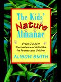 The Kids' Nature Almanac: Great Outdoor Discoveries and Activities for Parents and Children