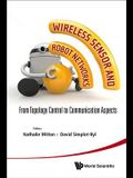 Wireless Sensor and Robot Networks: From Topology Control to Communication Aspects