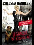 Uganda Be Kidding Me (Large Type / Large Print)