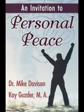An Invitation to Personal Peace;guidelines to Help You Move Further Along Your Path