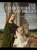 The Charterhouse of Bruges: Jan Van Eyck, Petrus Christus, and Jan Vos