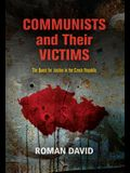 Communists and Their Victims: The Quest for Justice in the Czech Republic