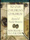 To Our Children's Children: Journal of Family Memories
