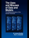 The Uses and Misuses of Data and Models: The Mathematization of the Human Sciences