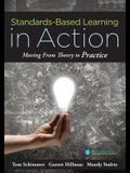 Standards-Based Learning in Action: Moving from Theory to Practice (a Guide to Implementing Standards-Based Grading, Instruction, and Learning)