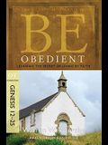 Be Obedient: Learning the Secret of Living by Faith, Genesis 12-25