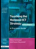 Teaching the National Ict Strategy at Key Stage 3: A Practical Guide