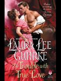 The Trouble with True Love: Dear Lady Truelove