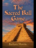 The Sacred Ball Game