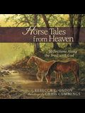 Horse Tales from Heaven Gift Edition: Reflections Along the Trail with God