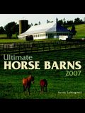 Ultimate Horse Barns 2007