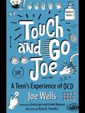 Touch and Go Joe, Updated Edition: A Teen's Experience of Ocd