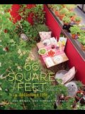 66 Square Feet: A Delicious Life: One Woman, One Terrace, 92 Recipes