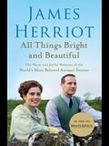 All Things Bright and Beautiful: The Warm and Joyful Memoirs of the World's Most Beloved Animal Doctor