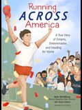 Running Across America: A True Story of Dreams, Determination, and Heading for Home