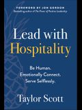 Lead with Hospitality: Be Human. Emotionally Connect. Serve Selflessly.